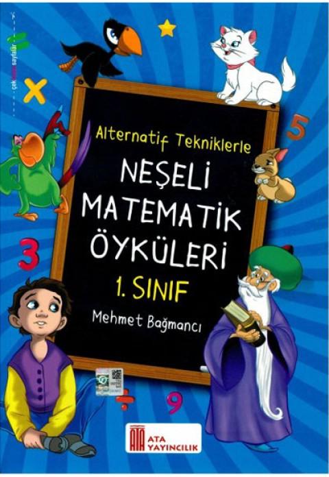 Ata Yayıncılık 1. Sınıg Neşeli Matematik Öyküleri - Alternatif Tekniklerle