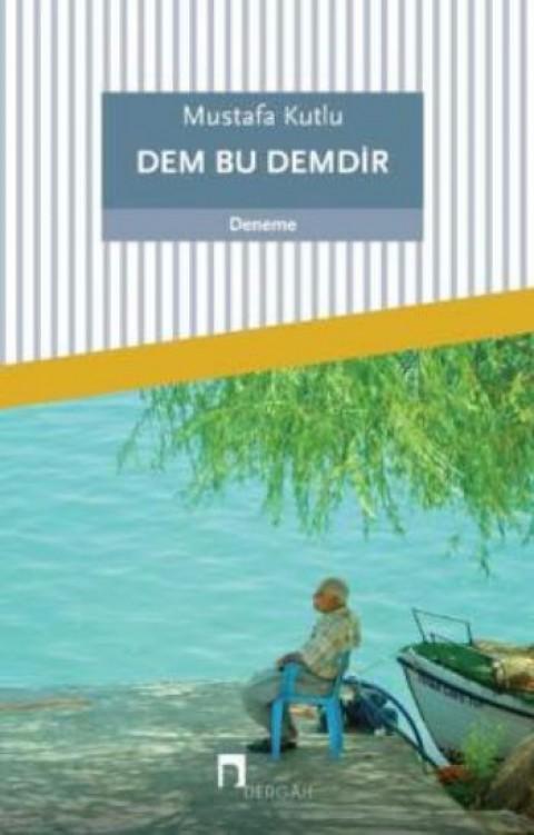 Dem Bu Demdir - Mustafa Kutlu