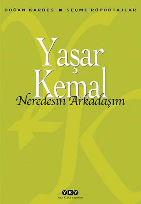 Neredesin Arkadaşım - Yaşar Kemal