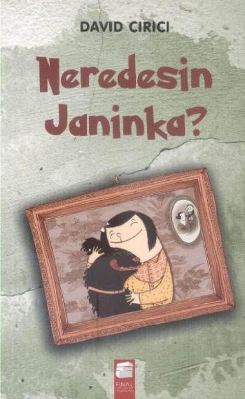 Neredesin Janinka? David Cırıcı
