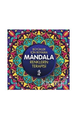 Renklerin Terapisi - Büyükler İçin Boyama Mandala