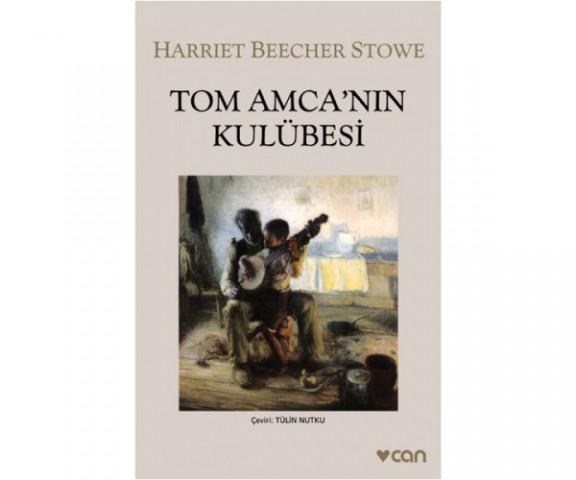 Tom Amca'nın Kulübesi - Harriet Beecher Stowe